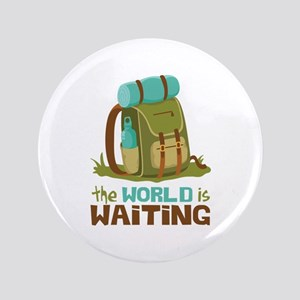"The World is Waiting 3.5"" Button"