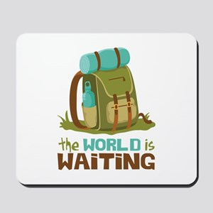The World is Waiting Mousepad