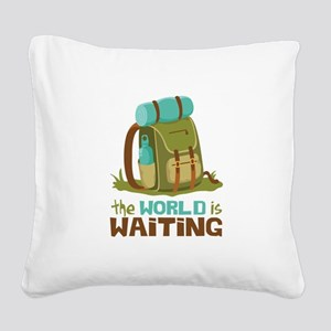 The World is Waiting Square Canvas Pillow