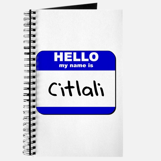 hello my name is citlali Journal