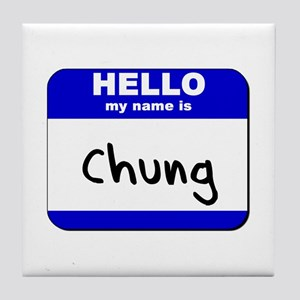 hello my name is chung  Tile Coaster