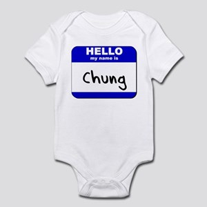 hello my name is chung  Infant Bodysuit