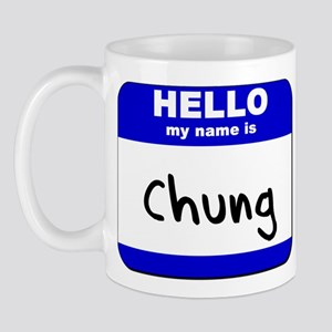 hello my name is chung  Mug