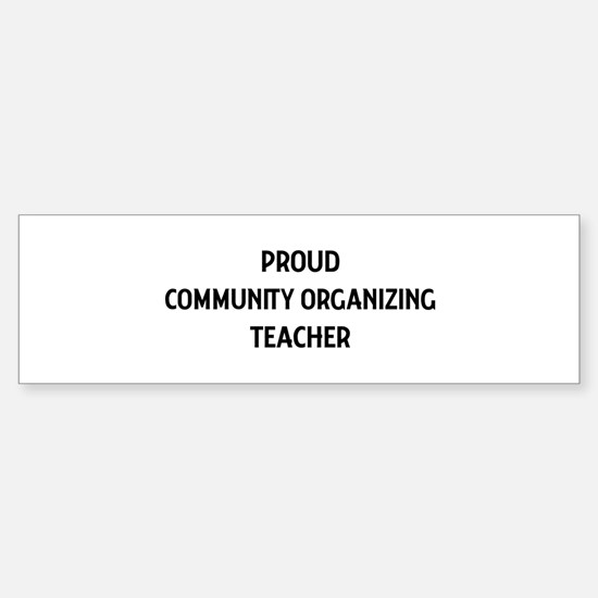 COMMUNITY ORGANIZING teacher Bumper Bumper Bumper Sticker