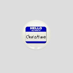 hello my name is christine Mini Button
