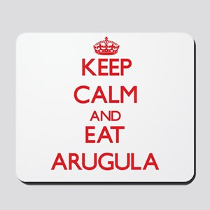 Keep calm and eat Arugula Mousepad