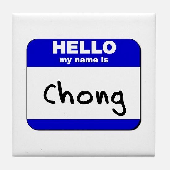 hello my name is chong  Tile Coaster
