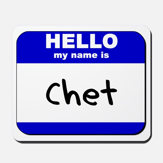 hello my name is chet  Mousepad