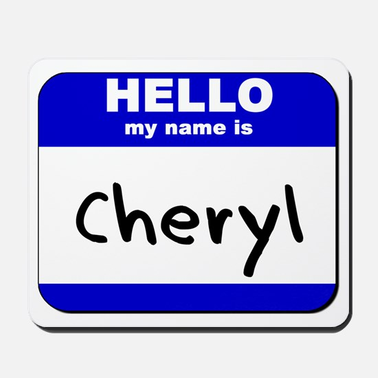 hello my name is cheryl  Mousepad