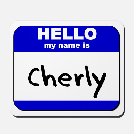 hello my name is cherly  Mousepad