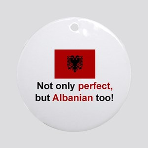 Perfect Albanian Ornament (Round)