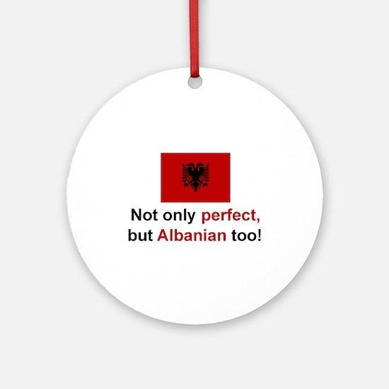Perfect Albanian Ornament (Round)