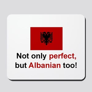 Perfect Albanian Mousepad