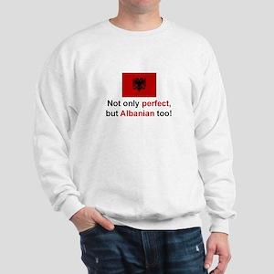 Perfect Albanian Sweatshirt