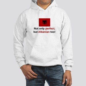 Perfect Albanian Hooded Sweatshirt