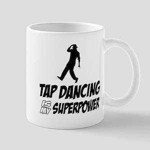 tapdance is my superpower Mug