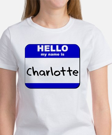 hello my name is charlotte Women's T-Shirt