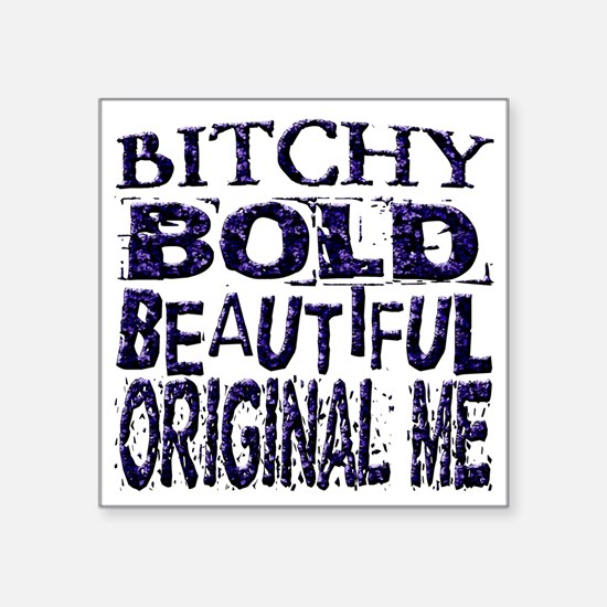 """Humorous Funny Bitchy Square Sticker 3"""" x 3"""""""