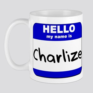 hello my name is charlize  Mug