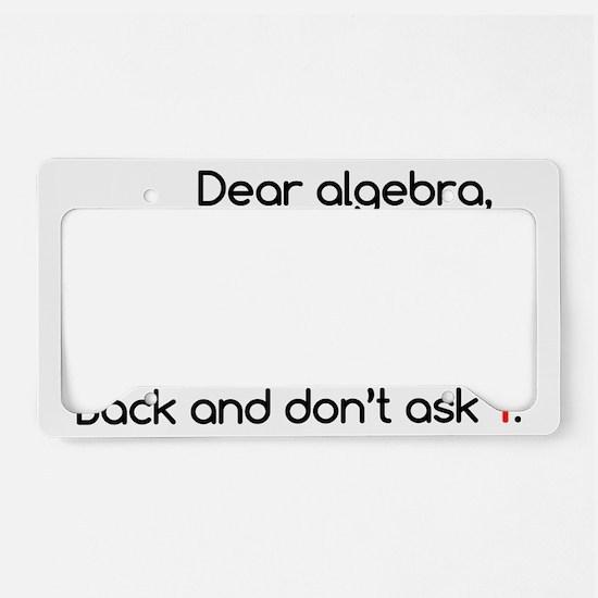 Dear Algebra License Plate Holder
