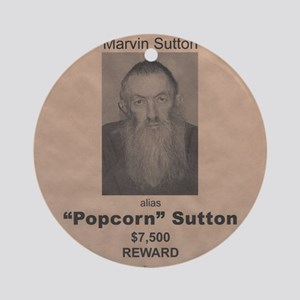Popcorn Sutton Wanted Poster by McM Round Ornament