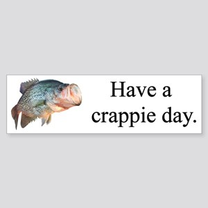 Have a Crappie Day Bumper Sticker