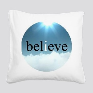 Believe - I Believe Square Canvas Pillow