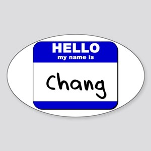 hello my name is chang Oval Sticker