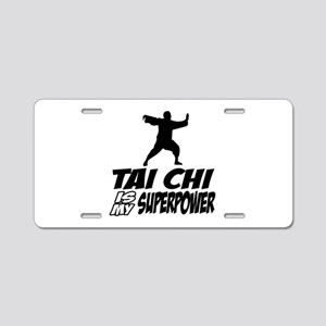 taichi is my superpower Aluminum License Plate