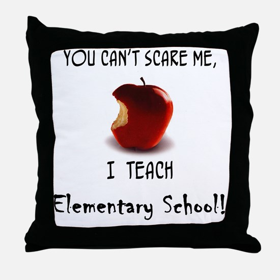 No scare elementary school teacher Throw Pillow