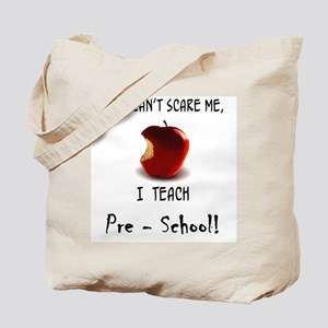 no scare pre-school teacher Tote Bag
