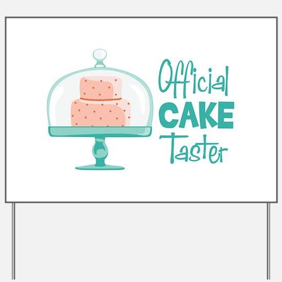 Official CAKE Taster Yard Sign