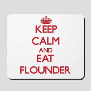 Keep calm and eat Flounder Mousepad