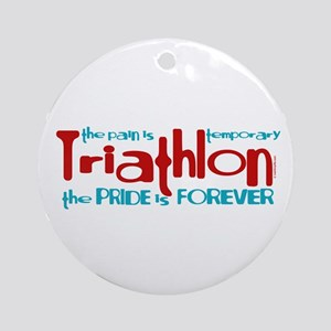 Triathlon - The Pride is Forever Ornament (Round)