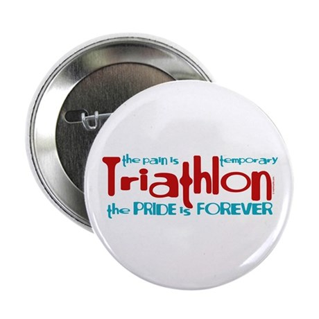 "Triathlon - The Pride is Forever 2.25"" Button (10"