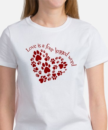 Love Is A 4 Legged Word Women's T-Shirt