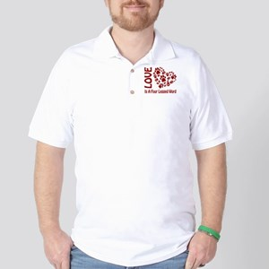 Love Is A 4 Legged Word Golf Shirt