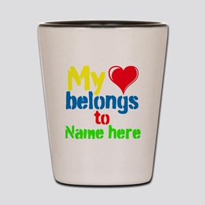 Personalizable,My Heart Belongs To Shot Glass