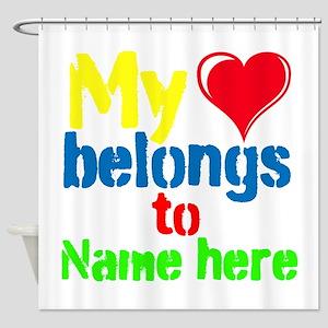 Personalizable,My Heart Belongs To Shower Curtain
