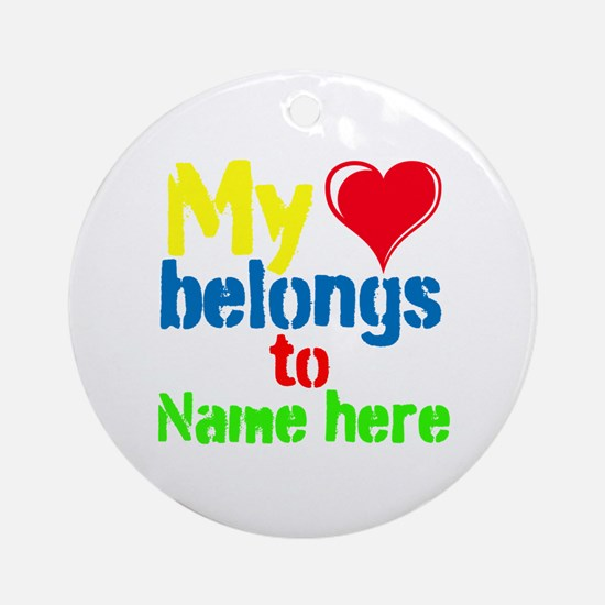 Personalizable,My Heart Belongs To Ornament (Round