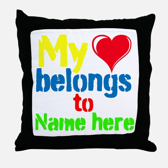 Personalizable,My Heart Belongs To Throw Pillow