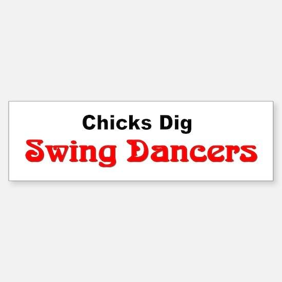 """""""Chicks Dig Swing Dancers"""" Bumper Bumper Bumper Sticker"""