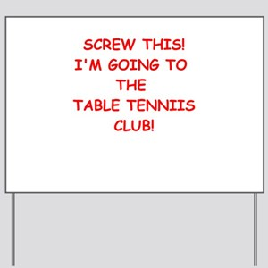TABLE Yard Sign