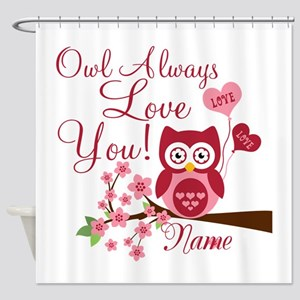 Owl Always Love You Shower Curtain