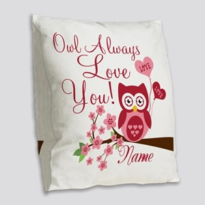 Owl Always Love You Burlap Throw Pillow