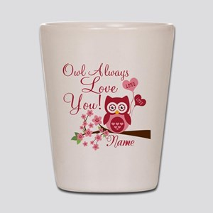 Owl Always Love You Shot Glass