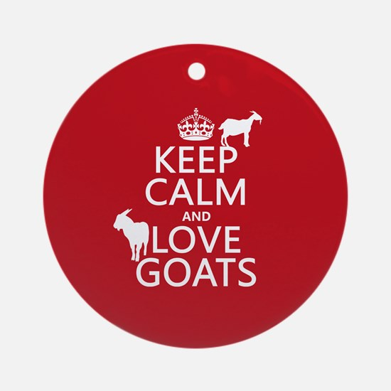 Keep Calm and Love Goats Ornament (Round)