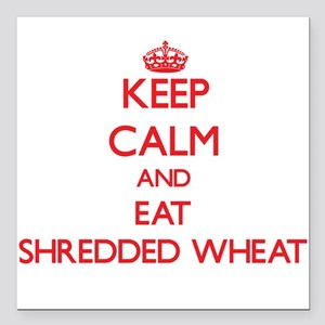 Keep calm and eat Shredded Wheat Square Car Magnet