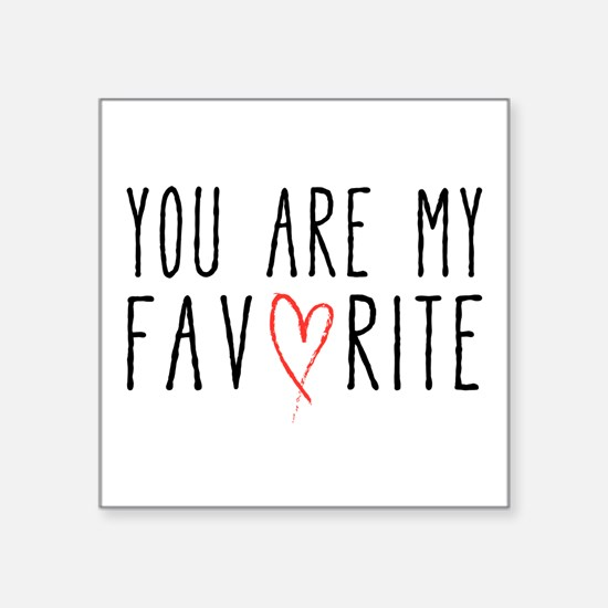 You are my favorite with red heart Sticker