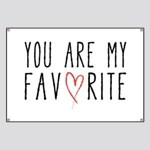 You are my favorite with red heart Banner